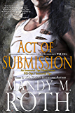 Act of Submission: Paranormal Security and Intelligence an Immortal Ops World Novel (PSI-Ops/Immortal Ops Book 3)