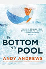 The Bottom of the Pool: Thinking Beyond Your Boundaries to Achieve Extraordinary Results Kindle Edition