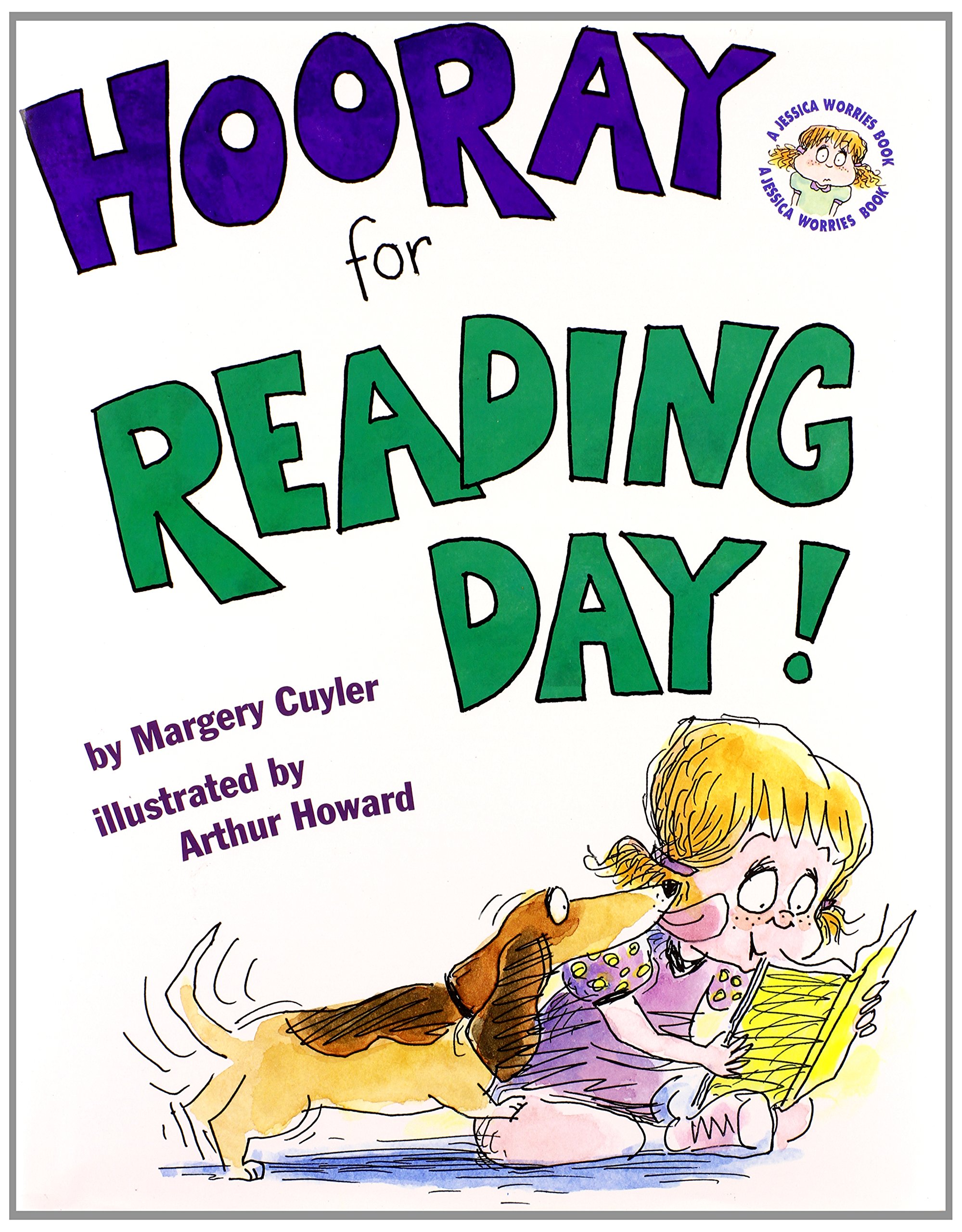 Hooray for Reading Day! (Jessica Worries): Margery Cuyler, Arthur Howard: 9780689861888: Amazon.com: Books