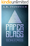 Paperglass (The War of Princes, Book 2)