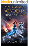 First Spell (Magical Arts Academy Book 1)