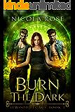 Burn the Dark: Vampire Paranormal Romance (Elwood Legacy Book 2)
