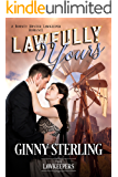 Lawfully Yours: Inspirational Christian Historical (A Bounty Hunter Lawkeeper Romance)