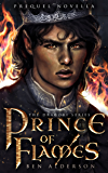 Prince of Flames: Prequel to Cloaked in Shadow (The Dragori Series Book 0)