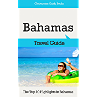 Bahamas Travel Guide: The Top 10 Highlights in Bahamas (Globetrotter Guide Books) (English Edition)