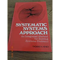 Systematic Systems Approach: An Integrated Method for Solving Systems Problems