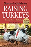 Storey's Guide to Raising Turkeys, 3rd Edition: Breeds, Care, Marketing