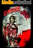 Zagor è morto (L'integrale): Amore,Epica e Morte di un Eroe