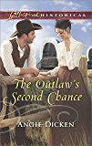 The Outlaw's Second Chance (Love Inspired Historical)