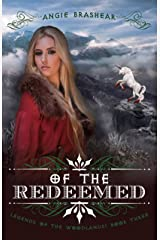 Of the Redeemed (Legends of the Woodlands Book 3) Kindle Edition