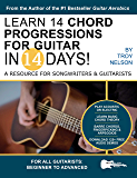 Learn 14 Chord Progressions for Guitar in 14 Days: Extensive Resource for Songwriters and Guitarists of All Levels (Play Guitar in 14 Days Book 3)