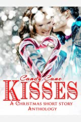 Candy Cane Kisses: A Romantic Holiday Short Story Anthology Kindle Edition