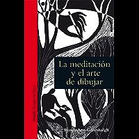 La meditación y el arte de dibujar (Tiempo de Mirar nº 11) (Spanish