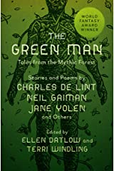 The Green Man: Tales from the Mythic Forest (Mythic Anthologies) Kindle Edition