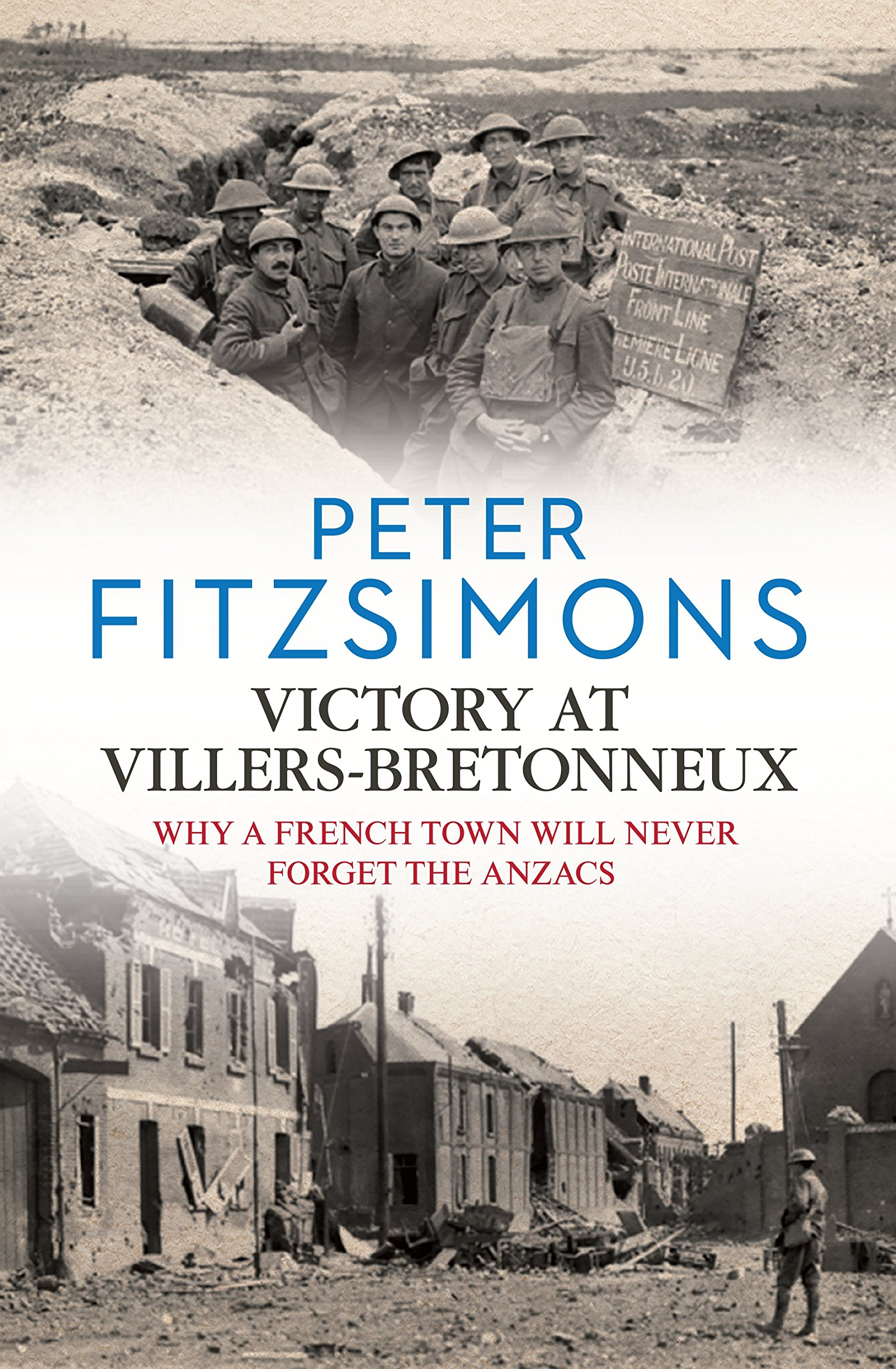Victory at Villers-Bretonneux: Why a French Town Will Never Forget the Anzacs pdf epub