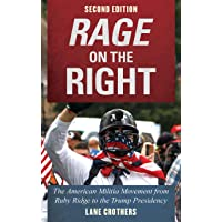 Rage on the Right: The American Militia Movement from Ruby Ridge to the Trump Presidency 2ed