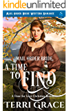 Mail Order Bride: A Time To Find (A Time For Love Book 3)