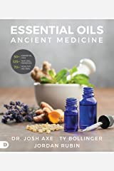 Essential Oils: Ancient Medicine for a Modern World Kindle Edition