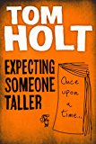 Expecting Someone Taller (English Edition)