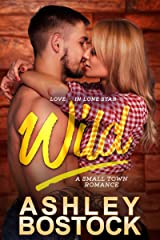 Wild: A Small Town Romance (Love in Lone Star Book 2) Kindle Edition