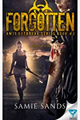 Forgotten (AM13 Outbreak Series Book 2) Kindle Edition