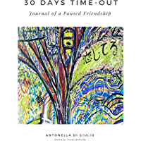 30 Days Time-Out: Journal of a Paused Friendship (English Edition)