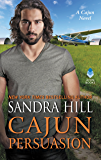 Cajun Persuasion: A Cajun Novel (Cajun Books Book 3)