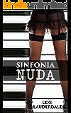 Romanzo: Sinfonia Nuda (Romanzo Contemporaneo Voyeurismo Esibizionista) (Fantasie Femminili Esibizionismo)