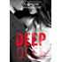 Deep (The Deep Duet Book 1)