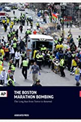 The Boston Marathon Bombing: The Long Run From Terror to Renewal Kindle Edition