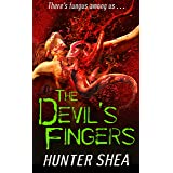 The Devil's Fingers (Hunter Shea's One SIze Eats All Book 3)