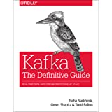Kafka - The Definitive Guide