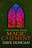 Magic Casement (A Man of His Word Book 1)