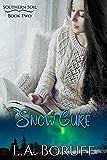Snow Cure: A Reverse Harem Contemporary Romance (Southern Soil Book 2)