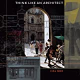 Think Like an Architect: Roger Fullington Series in Architecture