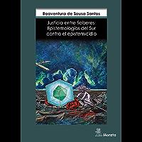 Justicia entre saberes: Epistemologías del Sur contra el epistemicidio