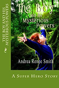 The Boy and His Mysterious Powers