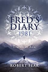 Fred's Diary 1981: Travels in Asia Kindle Edition