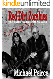 Red Dirt Zombies: The Battle for Roswell Georgia (Red Dirt  Zombies Book 1)