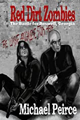 Red Dirt Zombies: The Battle for Roswell Georgia (Red Dirt  Zombies Book 1) Kindle Edition