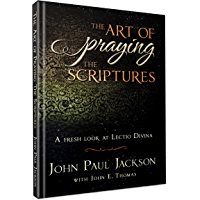 The Art of Praying the Scriptures: A Fresh Look at Lectio Divina