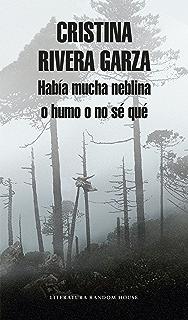Había mucha neblina o humo o no sé qué: Caminar con Juan Rulfo (Spanish