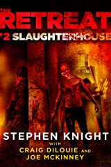 The Retreat #2: Slaughterhouse Kindle Edition