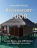 Reisereport 2008: Luxus-Reisen und VIP-Status zum Sparpreis genießen
