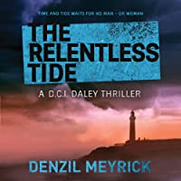 The Relentless Tide: A DCI Daley Thriller, Book 6