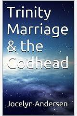 Trinity Marriage & the Godhead (God Women Ministry Book 1) Kindle Edition