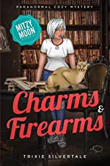 Charms and Firearms: Paranormal Cozy Mystery (Mitzy Moon Mysteries Book 5) Kindle Edition