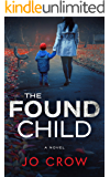The Found Child: Impossible to put down psychological thriller with a shocking twist (The Secrets of Suburbia Book 2)