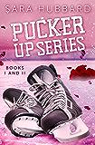 Pucker Up Series: Books I and II