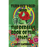 The Dedalus Book of the 1960s: Turn Off Your Mind (English Edition)